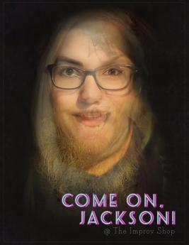 Come on, Jackson!- Improv Troupe Promotional Image, 2016